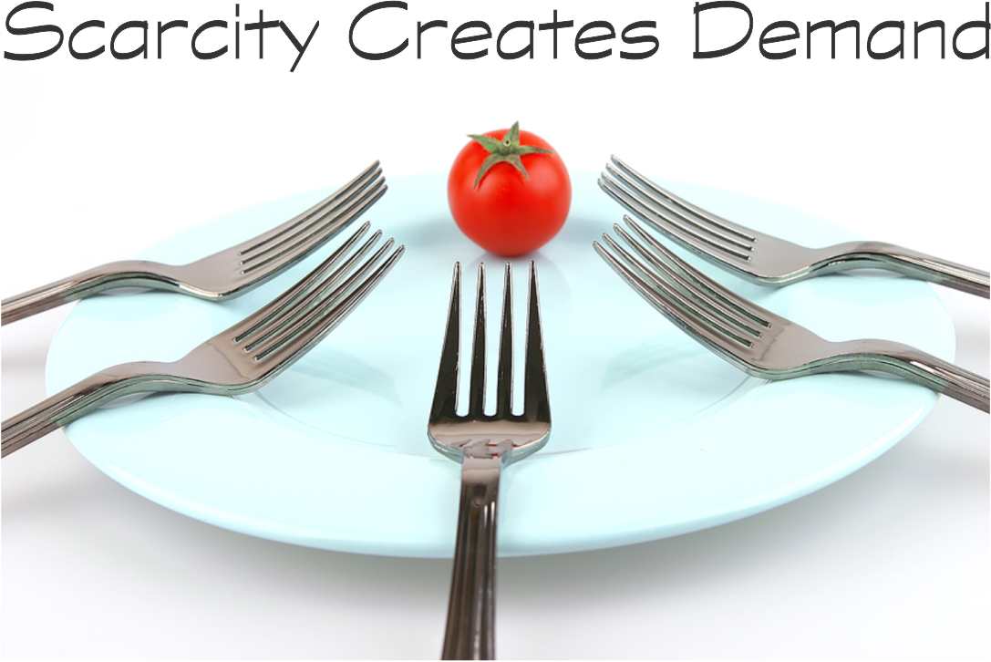 Scarcity-Creates-Demand
